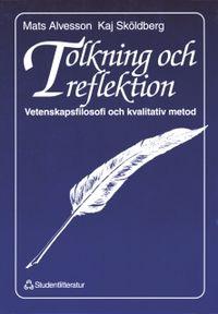 Tolkning och reflektion; M Alvesson, K Sköldberg; 1994