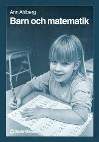 Barn och matematik - Problemlösning på lågstadiet; Ann Ahlberg; 1995