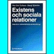 Existens och sociala relationer; P-O Olofsson, B Sjöström; 1993