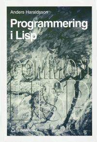 Programmering i Lisp; Anders Haraldsson; 1993
