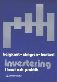 Investering i teori och praktik; Per Bergknut, Jill Elmgren-Warberg, Mats Hentzel; 1994