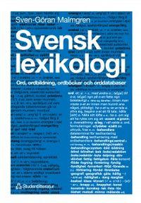 Svensk lexikologi : Ord, ordbildning, ordböcker och orddatabaser; Sven-Göran Malmgren; 1994