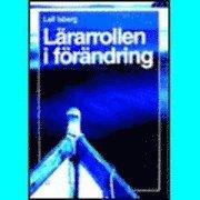 Lärarrollen i förändring; Leif Isberg; 1996