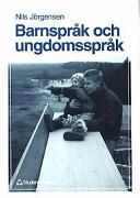 Barnspråk och Ungdomsspråk; Nils Jörgensen; 1995