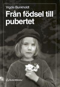 Från födsel till pubertet; Vigdis Bunkholdt, Guttorm Fløistad, Knut Kjeldstadli, David O'Gorman; 1994