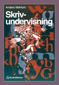 Skrivundervisning; Anders Mehlum, David O'Gorman, Knut Kjeldstadli, Guttorm Fløistad; 1995