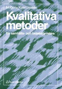 Kvalitativa metoder; Mogens Kjær Jensen; 1994
