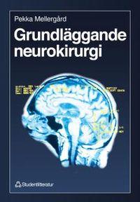 Grundläggande neurokirurgi; Pekka Mellergård, Bengt Linderoth, Tiit Mathiesen; 1998
