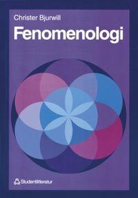 Fenomenologi; Christer Bjurwill; 1995