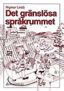 Det gränslösa språkrummet; Rigmor Lindö; 1998