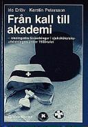 Från kall till akademi; Iris Erlöv, Kerstin Petersson; 1997