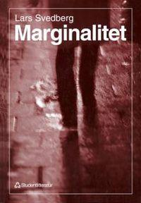 Marginalitet : Ett socialt dilemma; Lars Svedberg; 1995
