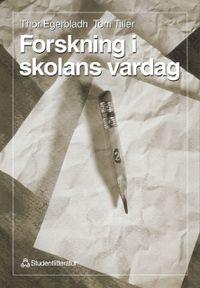 Forskning i skolans vardag; Thor Egerbladh Dödsbo, Tom Tiller; 1998