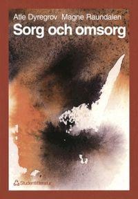 Sorg och omsorg; Atle Dyregrov, Kari Dyregrov, Magne Raundalen; 1995