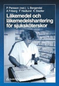 Läkemedel och läkemedelshantering för sjuksköterskor; Peter Persson; 1997