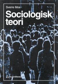 Sociologisk teori; Sverre Moe; 1995