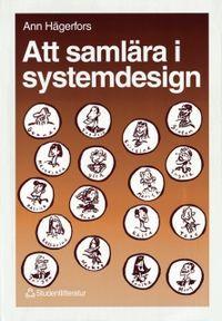 Att samlära i systemdesign; Ann Hägerfors; 1995