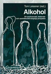 Alkohol; Tom Leissner, Sven-Eric Alborn, Rita Christensen, Claudia Fahlke, Birgitta Göransson, Eva Lif Redestam, Börje Olsson, Orvar Olsson; 1997