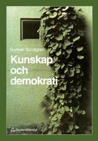 Kunskap och demokrati : Om elevers rätt till en egen kunskapsprocess; Gunnar Sundgren; 1996