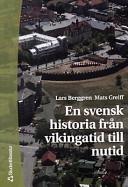 En svensk historia från vikingatid till nutid; Lars Berggren, Mats Greiff; 2000