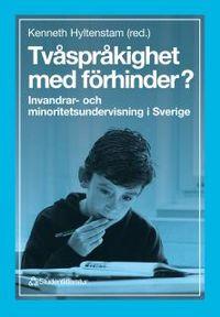 Tvåspråkighet med förhinder? - Invandrar- och minoritetsundervisning i Sverige; Lenore Arnberg, Veli Tuomela, Mikael Svonni, Åke Viberg, Inger Lindberg; 1996