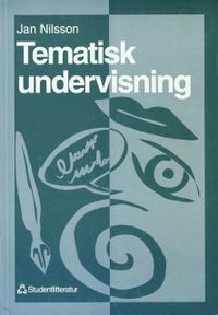 Tematisk undervisning; Jan Nilsson; 1997