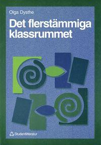 Det flerstämmiga klassrummet - Att skriva och samtala för att lära; Lena Fyen Borlie, Olga Dysthe; 1998