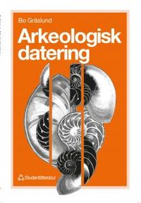 Arkeologisk datering; Bo Gräslund; 1996