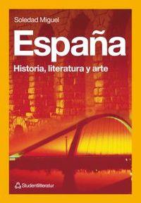 España - Historia, literatura y arte; Soledad Miguel; 1997