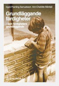 Grundläggande färdigheter; I Pramling Samuelsson, A-C Mårdsjö; 1997