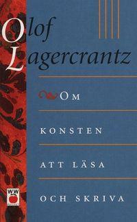 Om konsten att läsa och skriva; Olof Lagercrantz; 1997