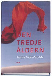 Den tredje åldern; Patricia Tudor-Sandahl; 1999