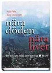 Nära döden, nära livet; Ami Lönnroth, Kati Falk; 1999