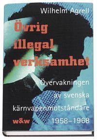 Övrig illegal verksamhet; Wilhelm Agrell; 1999
