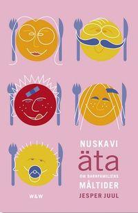 Nu ska vi äta; Jesper Juul; 2001