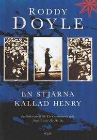 En stjärna kallad Henry; Roddy Doyle; 2001