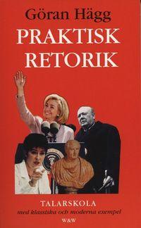Praktisk retorik; Göran Hägg; 2001