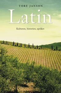 Latin : kulturen, historien, språket; Tore Janson; 2002