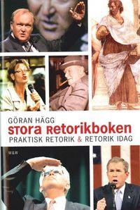Retorik idag; Göran Hägg; 2002