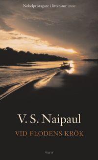 Vid flodens krök; V.S. Naipaul; 2002