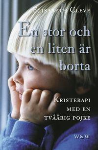 En stor och en liten är borta; Elisabeth Cleve; 2002