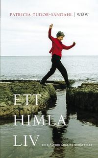 Ett himla liv; Patricia Tudor-Sandahl; 2002