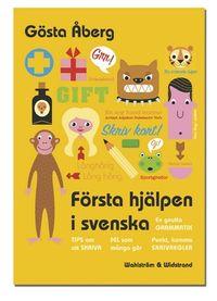 Första hjälpen i svenska : en gnutta grammatik, fel som många gör, 13 tips om att skriva, skrivregler, svenska talesätt - en liten ordbok, testa dig själv; Gösta Åberg; 2004