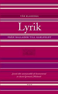 Vår klassiska lyrik; Germund (red) Michanek; 2003