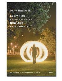 På spaning efter helheten : New age - en ny folktro; Olav Hammer; 2004