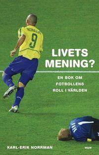 Livets mening; Karl-Erik Norrman; 2003