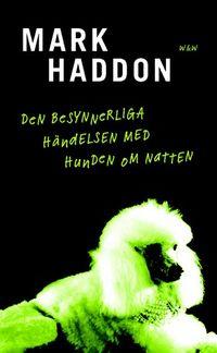 Den besynnerliga händelsen med hunden om natten; Mark Haddon; 2003