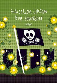Halleluja liksom; Bob Hansson; 2005