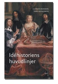 Idéhistoriens huvudlinjer; Tore Frängsmyr, Gunnar Eriksson; 2004