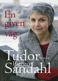 En given väg; Patricia Tudor-Sandahl; 2005